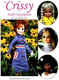The Crissy Doll Family Encyclopedia: Identification & Price Guide