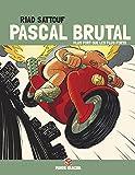 Pascal Brutal - Tome 03 - Plus fort que les forts (Edition 40 ans)