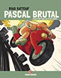 Pascal Brutal - Tome 03 - Plus fort que les forts (Edition 40 ans)