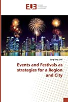 Events and Festivals as strategies for a Region and City