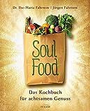 Soulfood - das Kochbuch für achtsamen Genuss: Ein Kochbuch nach der 5-Elemente-Lehre (TCM)