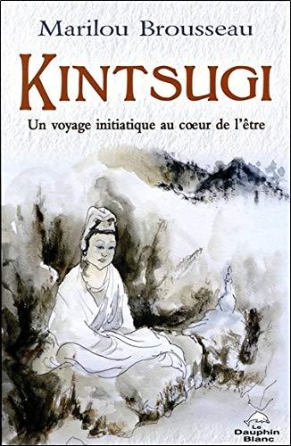 Kintsugi - Un voyage initiatique au coeur de l'être