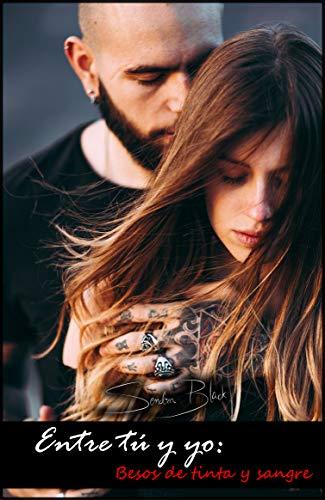 Entre tú y yo: Besos de tinta y sangre eBook: Black, Sendra ...