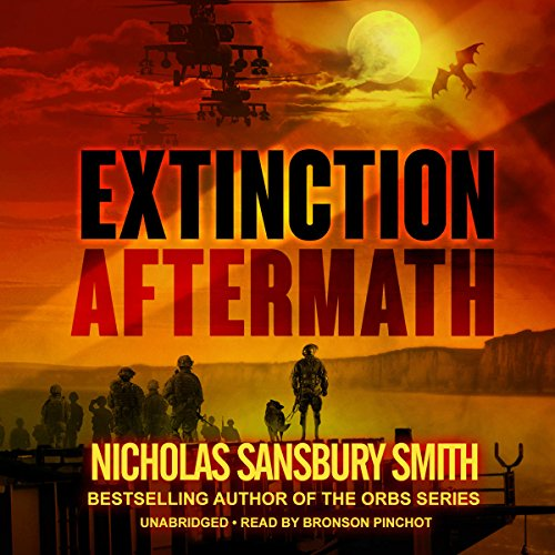 Extinction Aftermath     The Extinction Cycle, Book 6              By:                                                                                                                                 Nicholas Sansbury Smith                               Narrated by:                                                                                                                                 Bronson Pinchot                      Length: 10 hrs and 24 mins     646 ratings     Overall 4.6