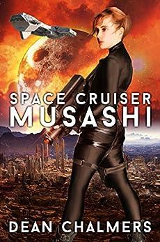 Space Cruiser Musashi: Book 1 by [Dean Chalmers]