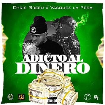 Adicto Al Dinero (feat. Vasquez la Pesa)