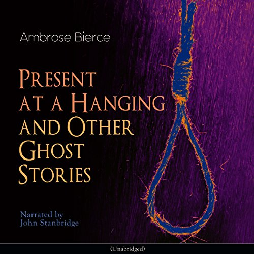 Present at a Hanging and Other Ghost Stories  By  cover art