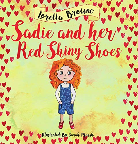 Sadie and her Red Shiny Shoes by [Loretta Browne]