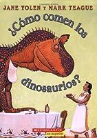 Como comen los dinosaurios? / How Do Dinosaurs Eat Their Food? (How Do Dinosaurs...)
