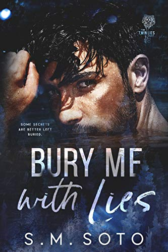 Bury Me with Lies (Twin Lies Duet Book 2) - Kindle edition by Soto ...