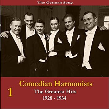 The German Song / Comedian Harmonists - The Greatests Hits, Volume 1 / Recordings 1928-1934