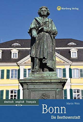 Bonn - Die Beethovenstadt: Farbbildband