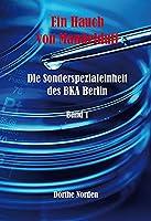 Ein Hauch von Mandelduft: Die Sonderspezialeinheit des BKA Berlin - Band 1