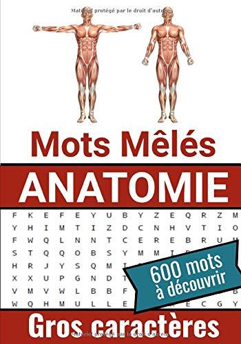 Mots Mêlés Anatomie: Carnet de Mots Cachés sur l'Anatomie | 17,78 x 25,4 cm, 52 pages | 40 grilles & 650 mots | Cadeau idéal pour les Vacances et les Temps Libres