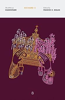 Richard II (The Pelican Shakespeare) by [William Shakespeare, Frances E. Dolan]