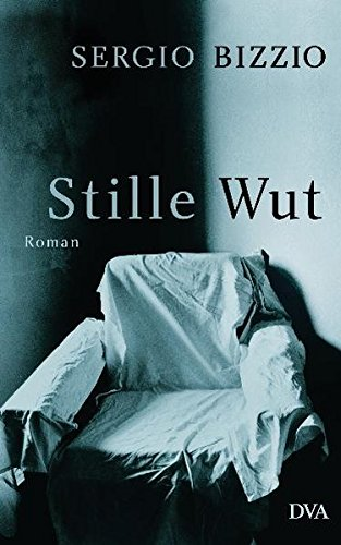 Stille Wut: Roman