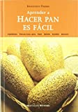APRENDER A HACER PAN ES FACIL