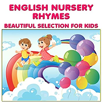 English Nursery Rhymes: Beautiful Selection for Kids (Best Kids Songs Collection)