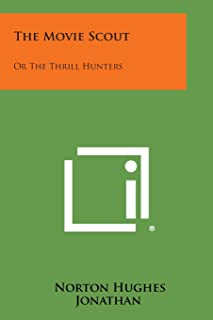 The Movie Scout: Or the Thrill Hunters