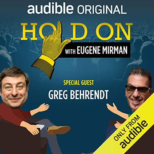 Ep. 17: Greg Behrendt Beholds Baboons (Live!) (Hold On with Eugene Mirman) audiobook cover art