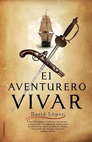 El aventurero Vivar (Novela Historica (roca)) (Spanish Edition)