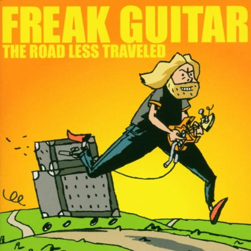 Freak Guitar: The Road Less Traveled