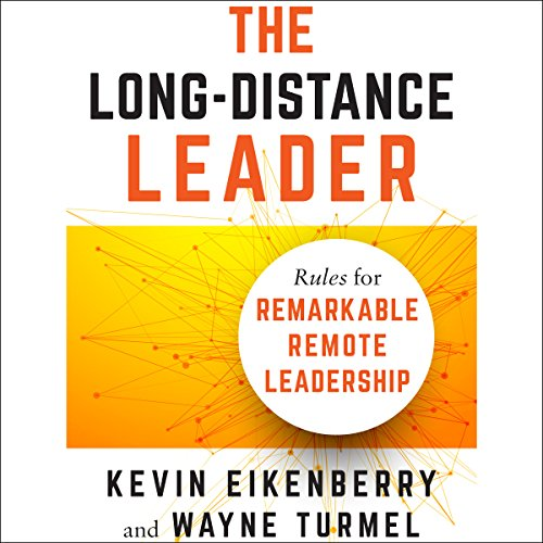 The Long-Distance Leader: Rules for Remarkable Remote Leadership book cover