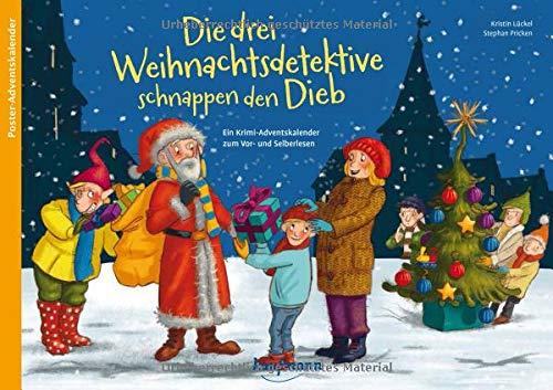 Die drei Weihnachtsdetektive schnappen den Dieb. Ein Krimi-Adventskalender zum Vor- und Selberlesen