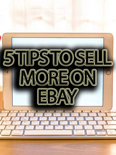 5 Tips to Sell More on eBay