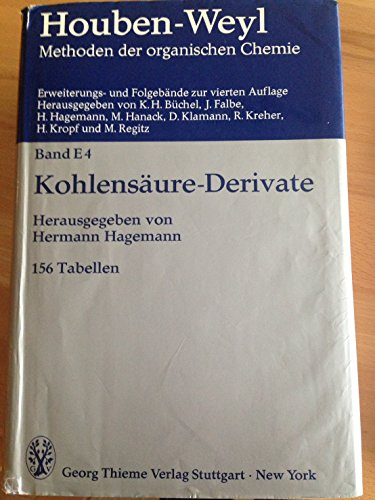 Houben-Weyl Methods of Organic Chemistry Vol. E 4, 4th Edition Supplement: Carbonic Acid Derivatives