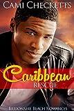 Caribbean Rescue (Billionaire Beach Romance Book 1)