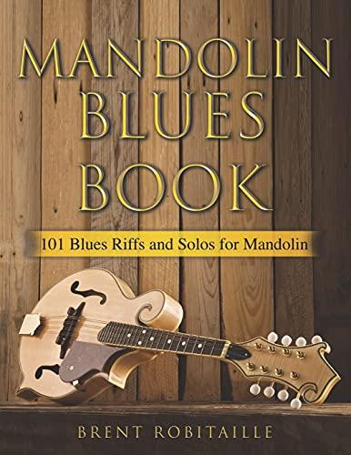 Mandolin Blues Book: 101 Blues Riffs and Solos for Mandolin