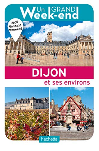 Guide Un Grand Week-end à Dijon