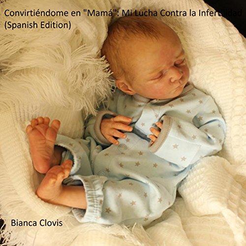 """Convirtiéndome en """"Mamá"""": Mi Lucha Contra la Infertilidad [Spanish Edition] audiobook cover art"""