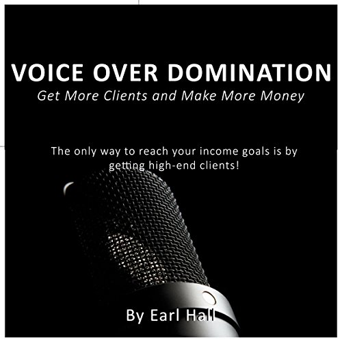 Voice Over Domination     Get More Clients and Make More Money              By:                                                                                                                                 Earl Hall                               Narrated by:                                                                                                                                 Earl Hall                      Length: 53 mins     5 ratings     Overall 3.0