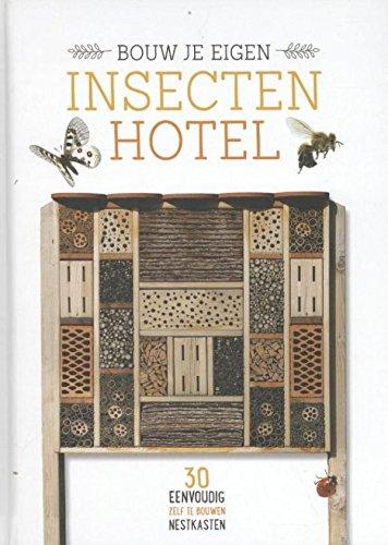 Bouw je eigen insectenhotel: 30 eenvoudig zelf te bouwen nestkasten