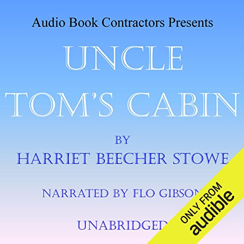 Uncle Tom's Cabin                   By:                                                                                                                                 Harriet Beecher Stowe                               Narrated by:                                                                                                                                 Flo Gibson                      Length: 17 hrs and 5 mins     34 ratings     Overall 4.8