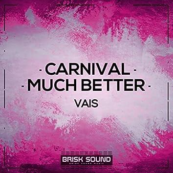 Carnival / Much Better
