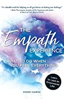 The Empath Experience: What to Do When You Feel Everything