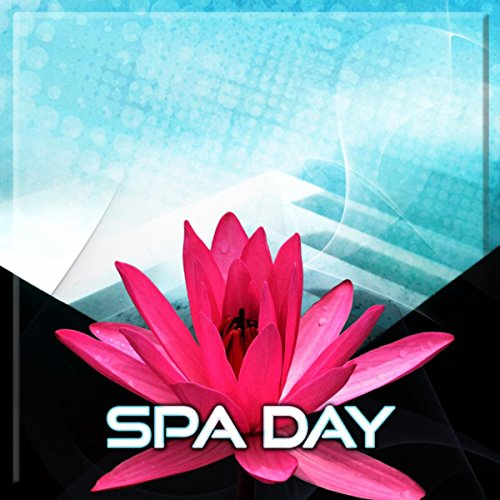 Spa Day – The Most Relaxing Spa Music for Massage & Reflexology, Shiatsu & Reiki Healing, Bath Spa with Nature Sounds, Lazy Day at Wellness Spa with Water Sounds, Aromatherapy to Destress