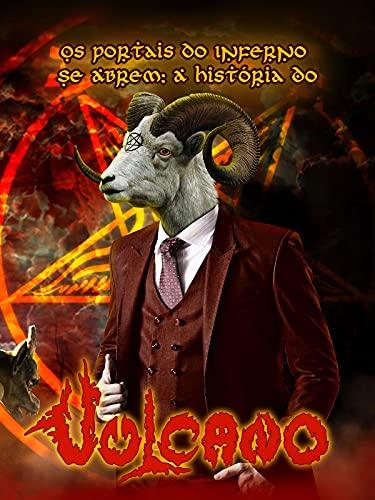Os Portais do Inferno se Abrem - A História do Vulcano