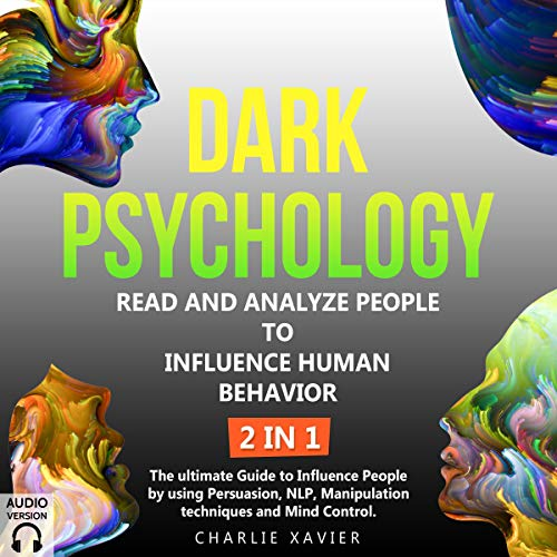 『Dark Psychology: How to Read and Analyze People to Influence Human Behavior: 2 in 1』のカバーアート