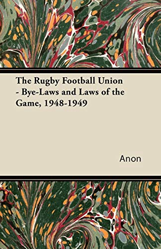The Rugby Football Union - Bye-Laws and Laws of the Game, 1948-1949