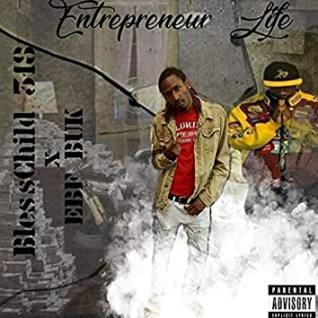 Entrepreneur Life (feat. EBF BUK)