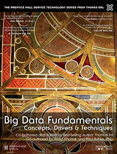 Big Data Fundamentals: Concepts, Drivers & Techniques (The Pearson Service Technology Series from Thomas Erl)