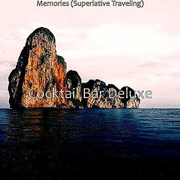 Memories (Superlative Traveling)
