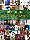 Tina Turner: All The Top 40 Hits