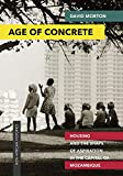 Age of Concrete: Housing and the Shape of Aspiration in the Capital of Mozambique (New African Histories)