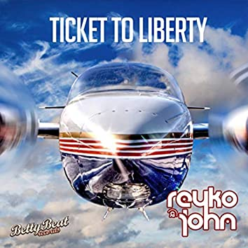 Ticket to Liberty