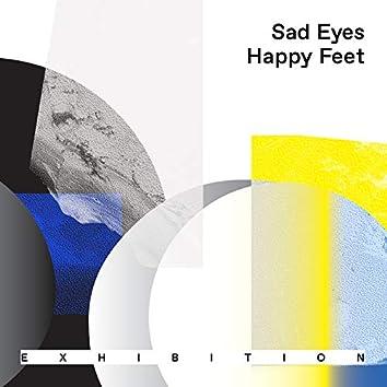 Sad Eyes Happy Feet
